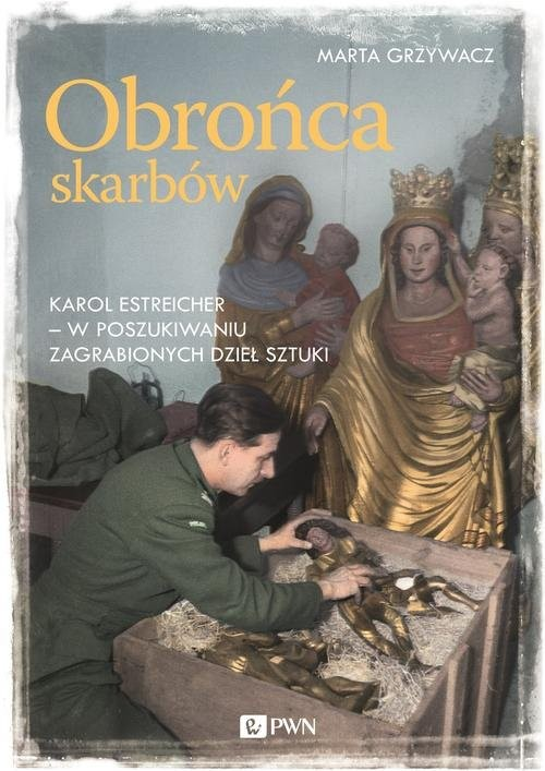 okładka Obrońca skarbów Karol Estreicher - w poszukiwaniu zagrabionych dzieł sztukiksiążka |  | Grzywacz Marta