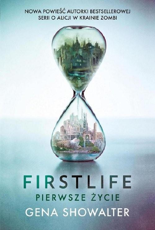 okładka Firstlife Pierwsze życie, Książka | Showalter Gena