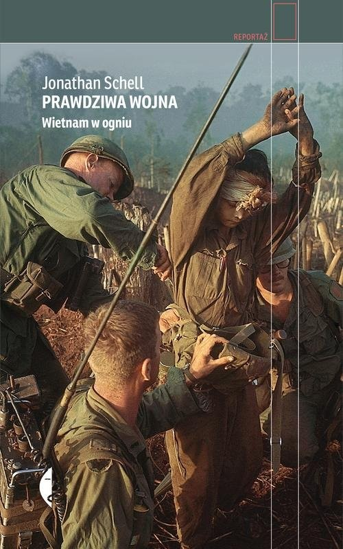 okładka Prawdziwa wojna Wietnam w ogniuksiążka |  | Jonathan Schell