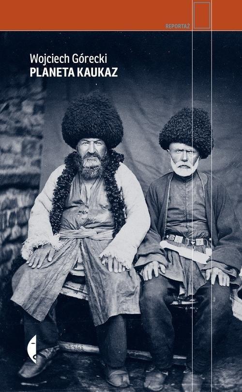 okładka Planeta Kaukaz, Książka | Górecki Wojciech