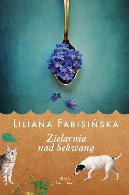 okładka Jak pies z kotem Tom 3 Zielarnia nad Sekwanąksiążka      Liliana Fabisińska