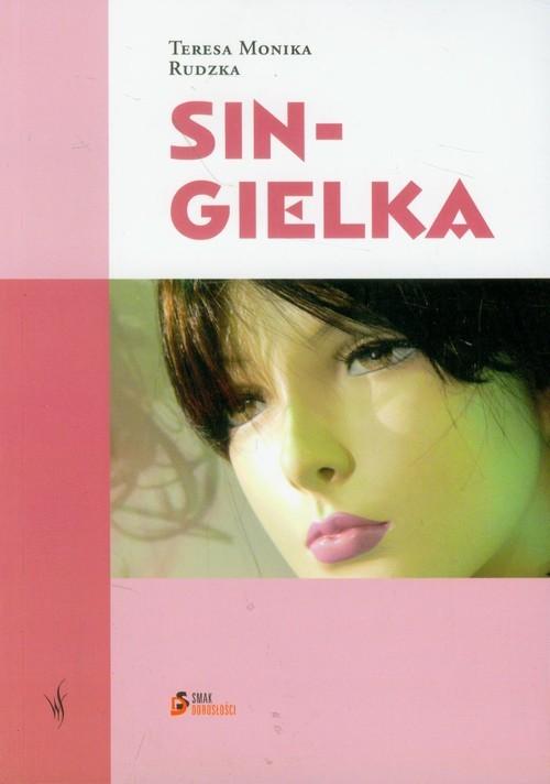 okładka Singielka, Książka | Teresa Monika Rudzka