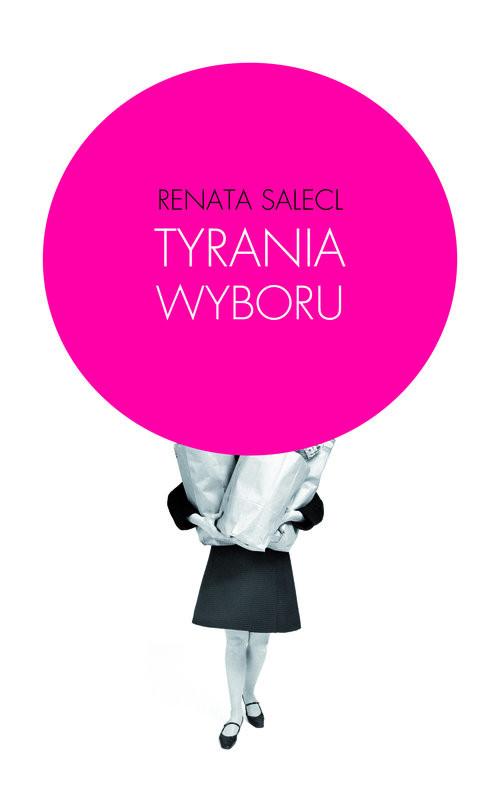 okładka Tyrania wyboru, Książka | Salecl Renata