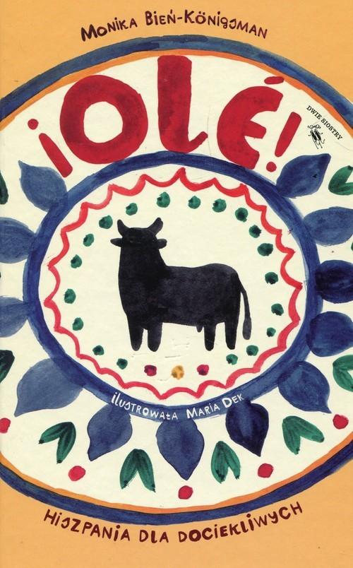okładka Ole Hiszpania dla dociekliwych, Książka | Bień-Konigsman Monika