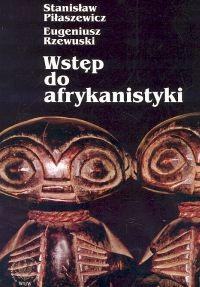 okładka Wstęp do afrykanistyki, Książka | Stanisław Piłaszewicz, Eugeniusz Rzewuski