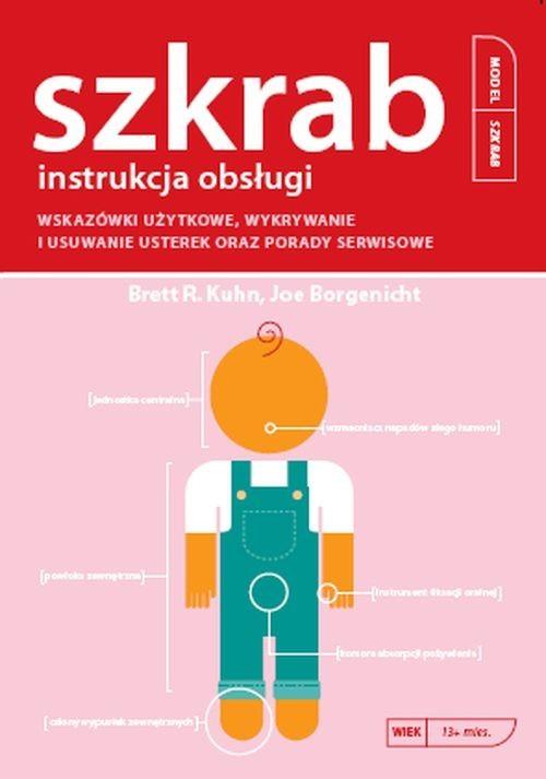 okładka Szkrab instrukcja obsługi, Książka | Brett R. Kuhn, Joe Borgenicht