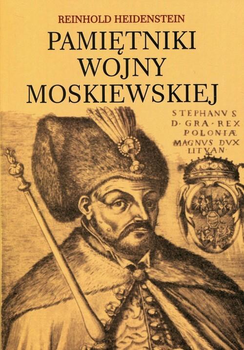 okładka Pamiętniki wojny moskiewskiej, Książka | Heidenstein Reinhold