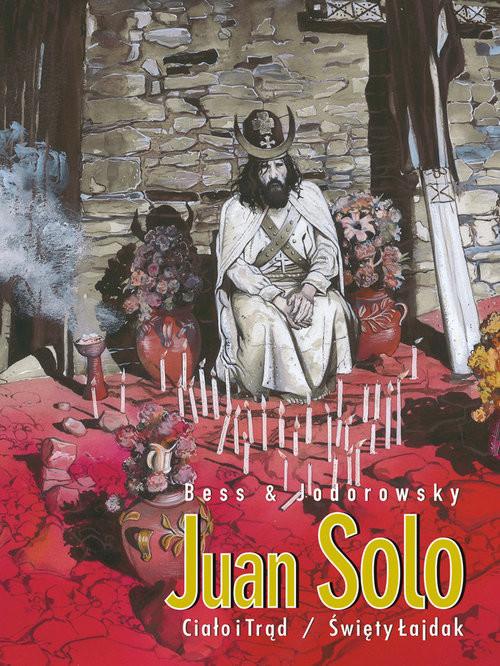okładka Juan Solo Tom 3/4 Ciało i Trąd/Święty Łajdak, Książka | Praca Zbiorowa