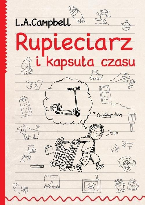 okładka Rupieciarz i kapsuła czasu, Książka | Campbell L.A.