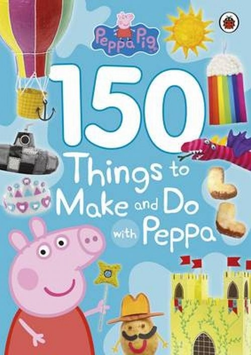 okładka Peppa Pig 150 Things to Make and Do with Peppa, Książka |