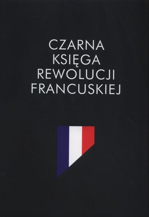 okładka Czarna księga rewolucji francuskiejksiążka     
