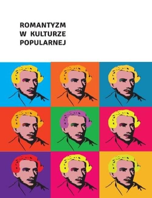 okładka Romantyzm w kulturze popularnej, Książka | Danuta Dąbrowska, Magdalena Litwin