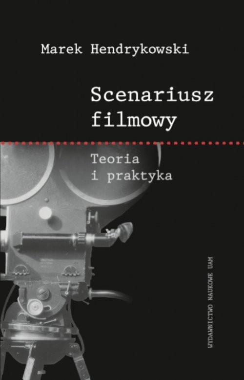 okładka Scenariusz filmowy Teoria i praktyka, Książka | Hendrykowski Marek