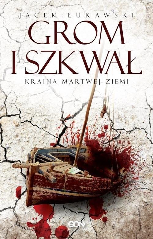 okładka Kraina Martwej Ziemi. Tom 2 Grom i szkwał, Książka | Jacek Łukawski