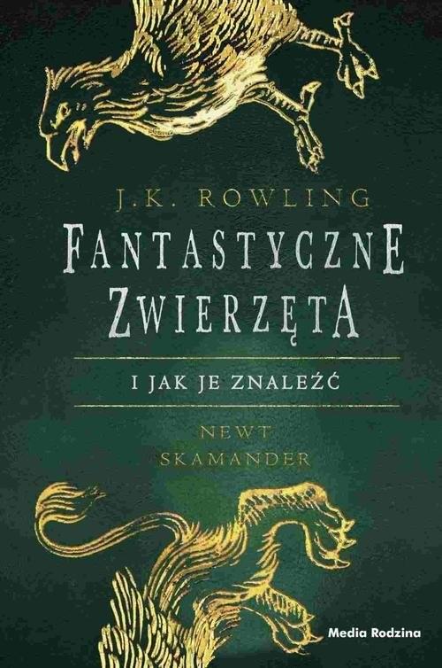 okładka Fantastyczne zwierzęta i jak je znaleźć, Książka | Rowling J.K.