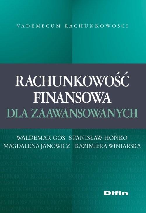 okładka Rachunkowość finansowa dla zaawansowanych, Książka | Waldemar Gos, Stanisław Hońko, Magda Janowicz