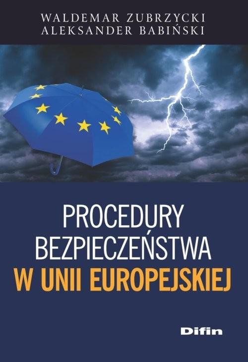 okładka Procedury bezpieczeństwa w Unii Europejskiej, Książka | Waldemar Zubrzycki, Aleksander Babiński