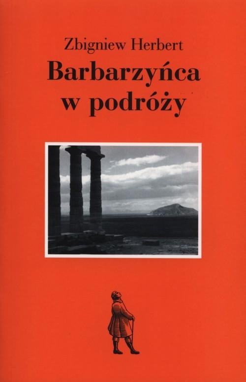 okładka Barbarzyńca w podróży, Książka | Zbigniew Herbert