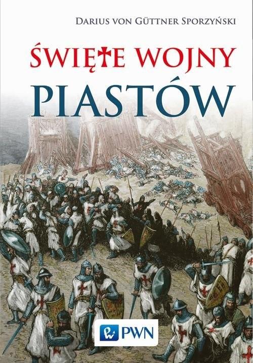 okładka Święte wojny Piastów, Książka | Guttner-Sporzyński Darius von