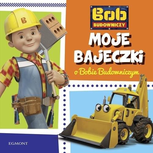 okładka Bob Budowniczy Moje bajeczki o Bobie Budowniczymksiążka |  | Kaniewska Paulina