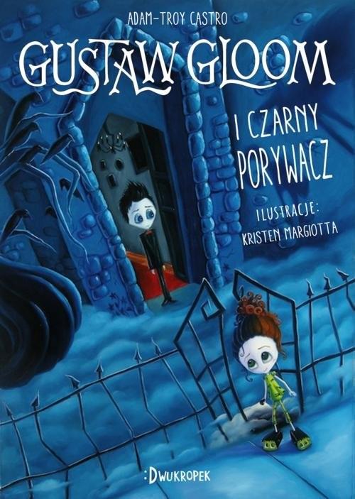 okładka Gustaw Gloom i Czarny Porywacz, Książka | Castro Adam-Troy