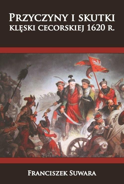 okładka Przyczyny i skutki klęski cecorskiej 1620 r., Książka | Suwara Franciszek