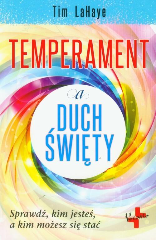 okładka Temperament a Duch Święty Sprawdź, kim jesteś, a kim możesz się stać, Książka | Tim LaHaye