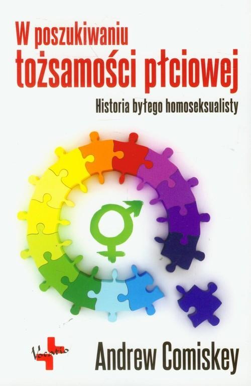 okładka W poszukiwaniu tożsamości płciowej Historia byłego homoseksualisty, Książka | Comiskey Andrew