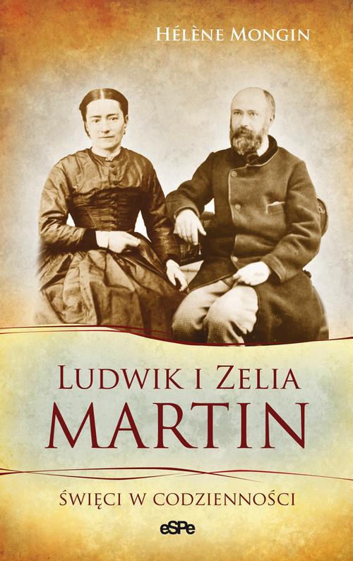 okładka Ludwik i Zelia Martin Święci w codzienności, Książka | Mongin Helene