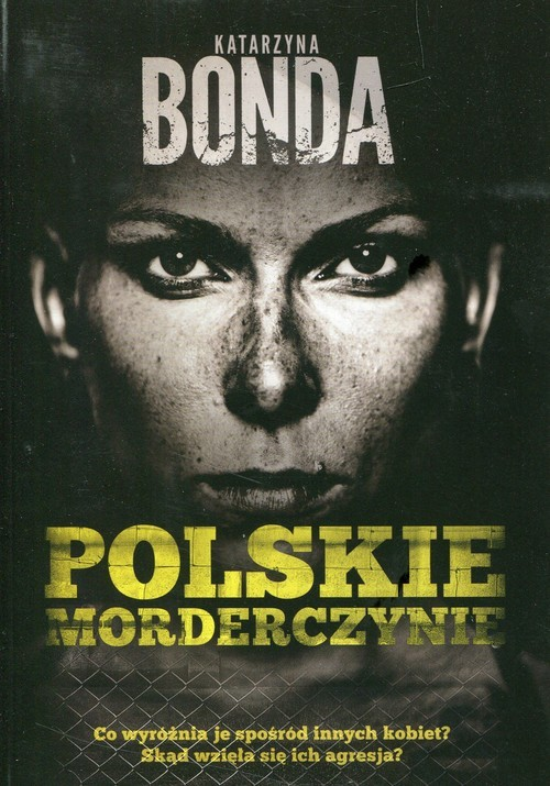 okładka Polskie morderczynie, Książka | Katarzyna Bonda