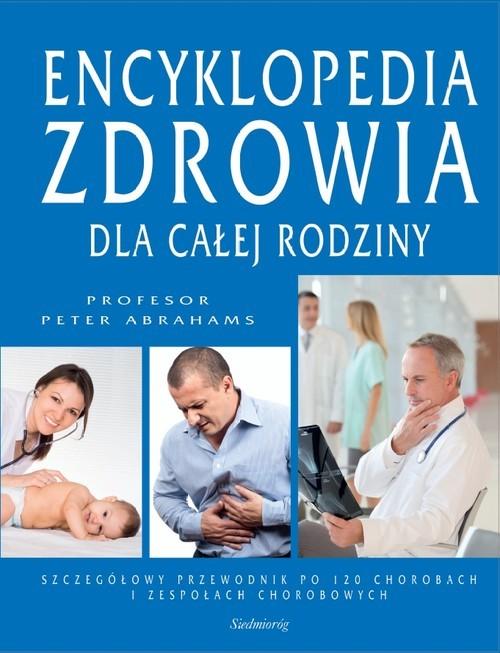 okładka Encyklopedia zdrowia dla całej rodziny, Książka | Abrahams Peter
