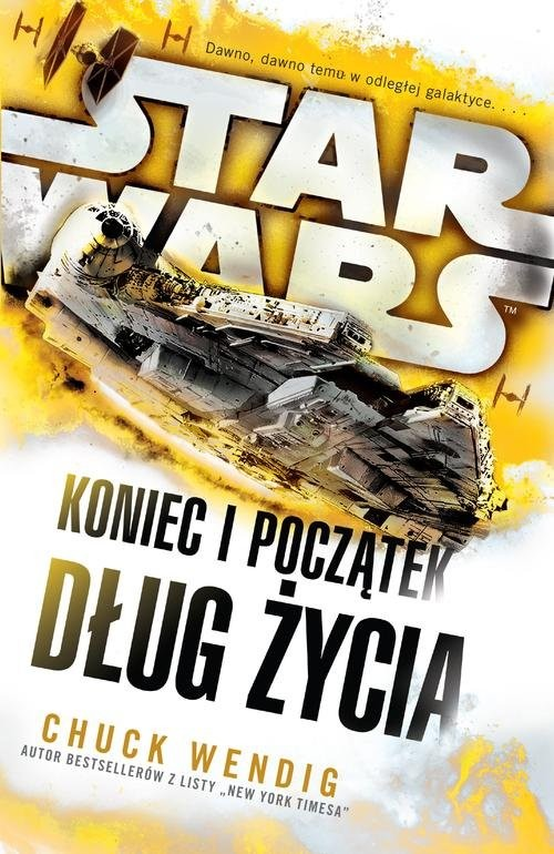 okładka Star Wars Koniec i początek Dług życia, Książka   Wendig Chuck