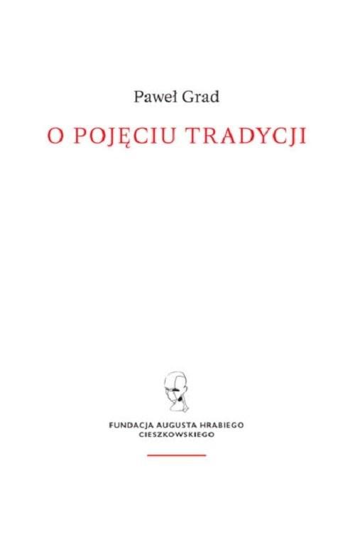 okładka O pojęciu tradycji, Książka   Paweł Grad
