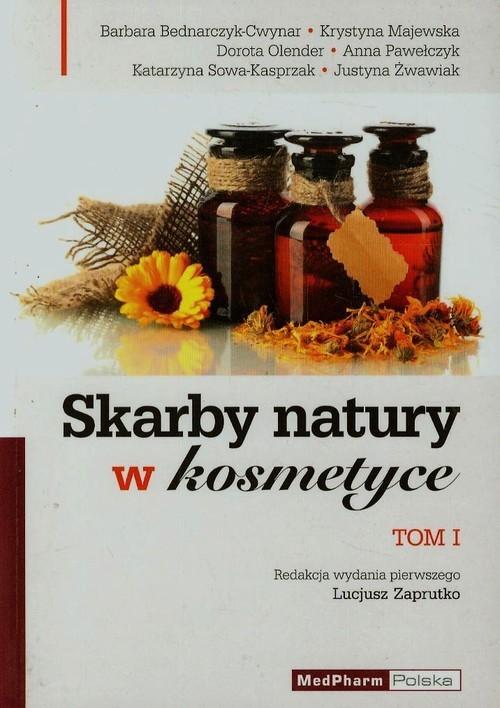 okładka Skarby natury w kosmetyce Tom 1, Książka | Barbara Bednarczyk-Cwynar, Krystyna Majewska, Praca Zbiorowa