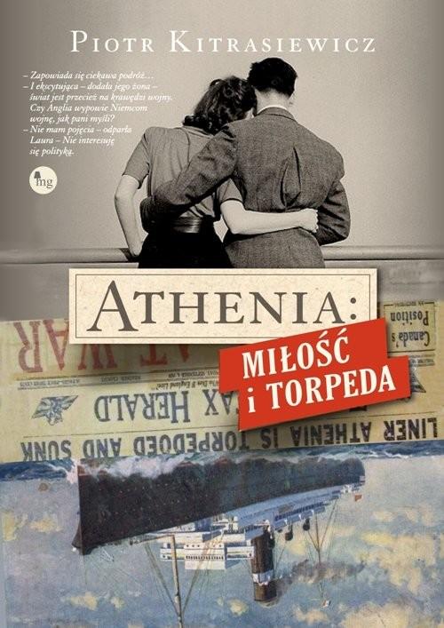 okładka Athenia Miłość i torpeda, Książka | Kitrasiewicz Piotr
