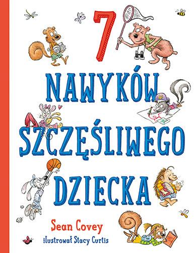okładka 7 nawyków szczęśliwego dziecka, Książka   Covey Sean