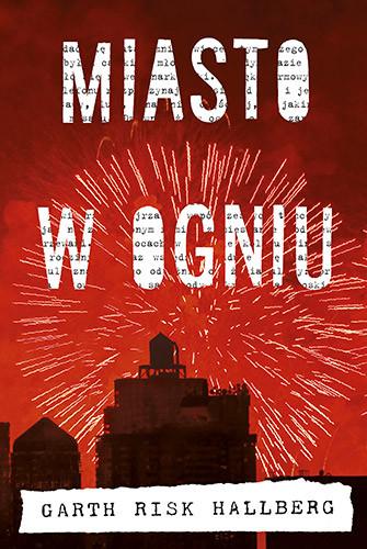 okładka Miasto w ogniu, Książka | Risk Hallberg Garth