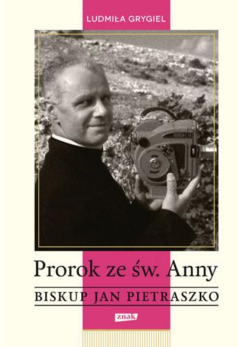 okładka Prorok ze św. Anny. Biskup Jan Pietraszko, Książka | Grygiel Ludmiła
