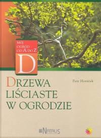 okładka Drzewa liściaste w ogrodzie, Książka   Horacek Peter
