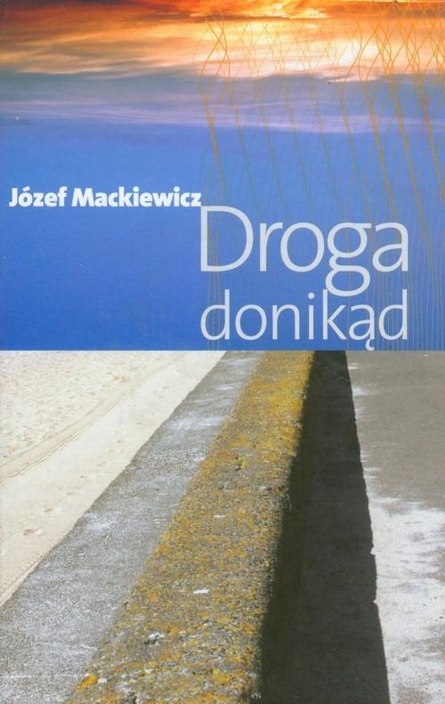 okładka Droga donikąd, Książka   Mackiewicz Józef
