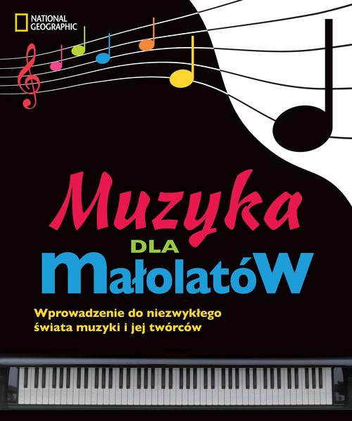 okładka Muzyka dla małolatów Wprowadzenie do niezwykłego świata muzyki i jej twórców, Książka |