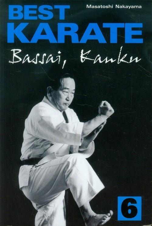 okładka Best karate 6 Bassai, Kanku, Książka   Nakayama Masatoshi