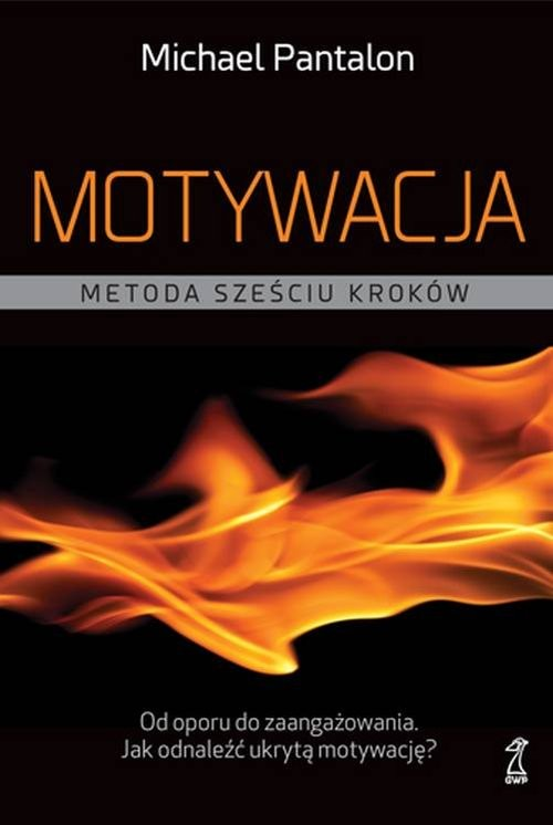 okładka Motywacja Metoda sześciu kroków, Książka | Michael V. Pantalon