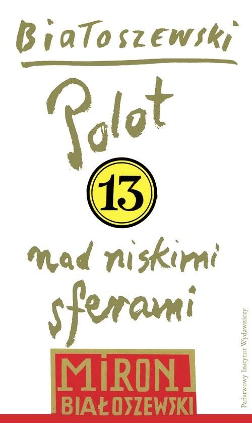 okładka Utwory zebrane Tom 13 Polot nad niskimi sferami, Książka | Białoszewski Miron