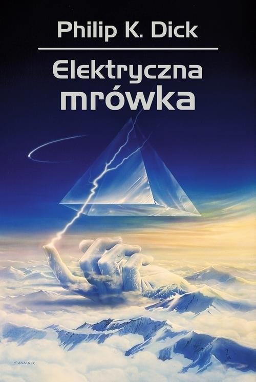 okładka Elektryczna mrówka, Książka | Philip K. Dick