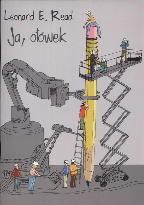 okładka Ja, ołówek, Książka | Leonard E. Read
