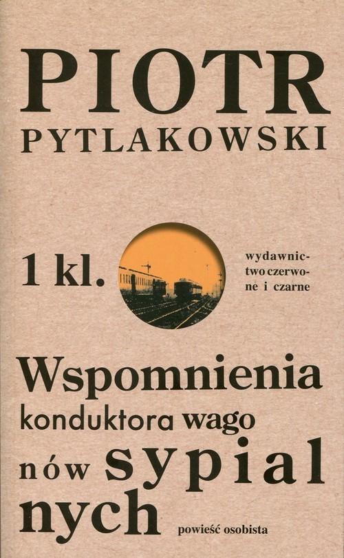 okładka Wspomnienia konduktora wagonów sypialnych Powieść osobista, Książka | Pytlakowski Piotr