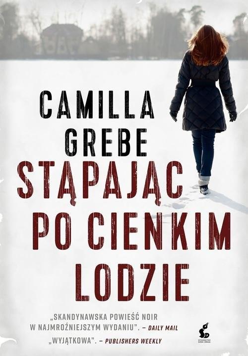 okładka Stąpając po cienkim lodzie, Książka | Camilla Grebe