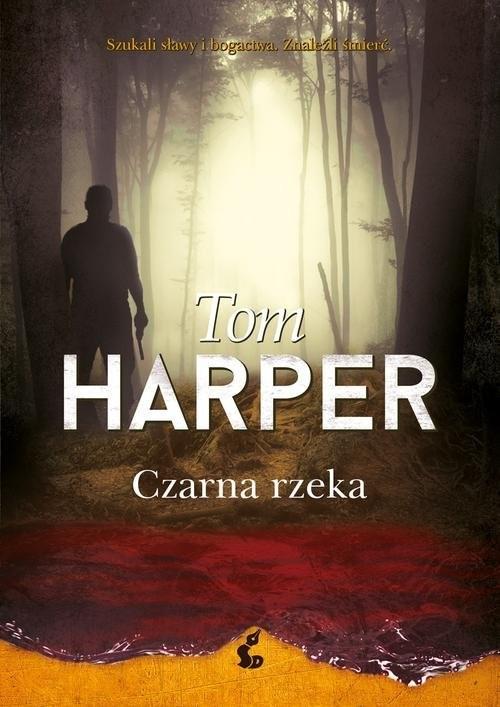 okładka Czarna rzeka, Książka | Harper Tom