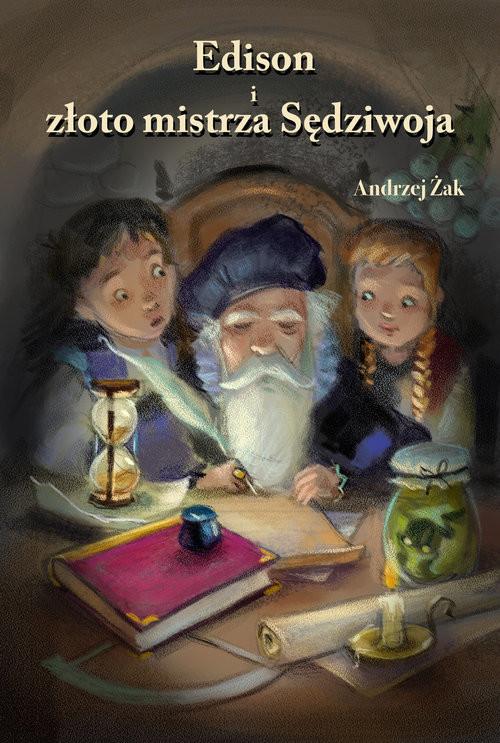 okładka Edison i złoto mistrza Sędziwoja, Książka | Andrzej Żak